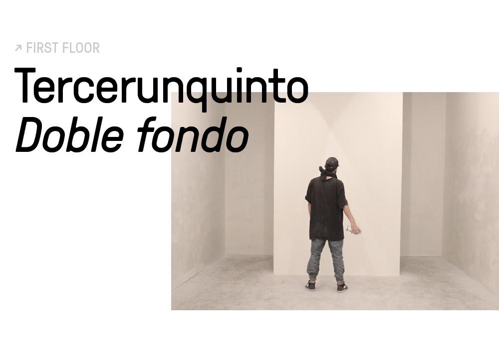 Inauguración: Doble fondo de Tercerunquinto