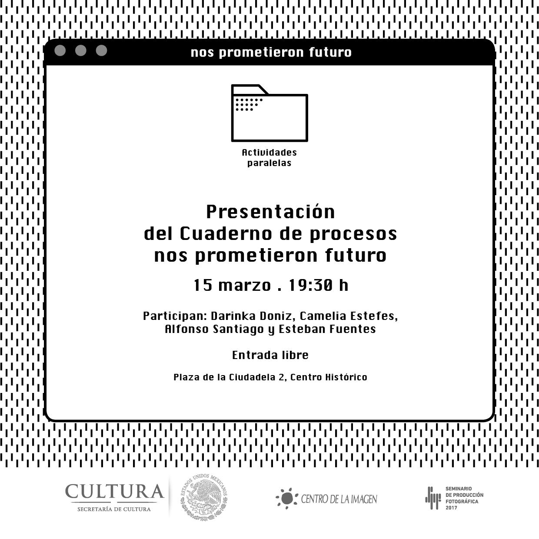 Cuaderno de procesos: Nos prometieron futuro